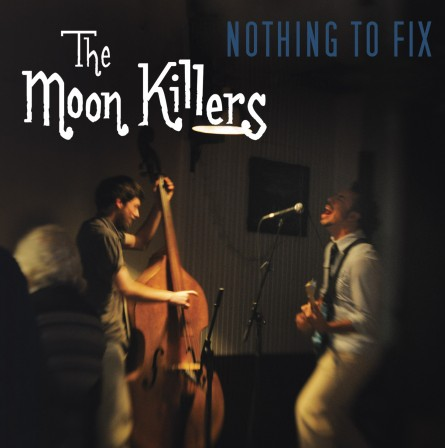 Jaquette NOTHING TO FIX - The MOONKILLERS